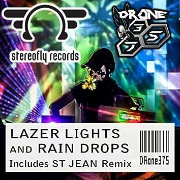 Lazer Lights and Rain Drops