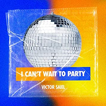 I Can't Wait To Party