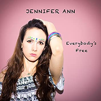 Everybody's Free (To Feel Good)
