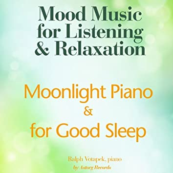 Moonlight Piano for Good Sleep (Mood Music for Listening and Relaxation)