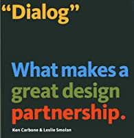 Dialog: What Makes a Great Design Partnership.