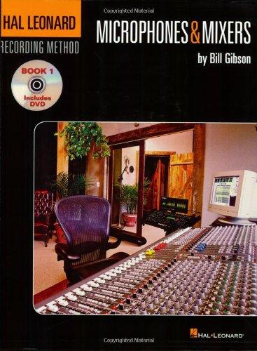 Microphones & Mixers: Book One - Microphones & Mixers (Book and DVD) (Hal Leonard Recording Method 1)