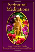 Scripture Meditations:: For the Divine Mercy Chaplet, Franciscan Crown, Seven Sorrows and Rosary