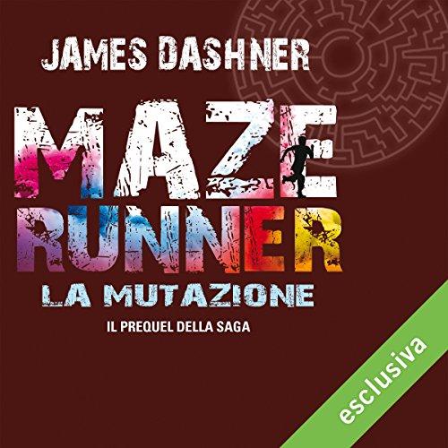 La mutazione (Maze Runner 4) audiobook cover art