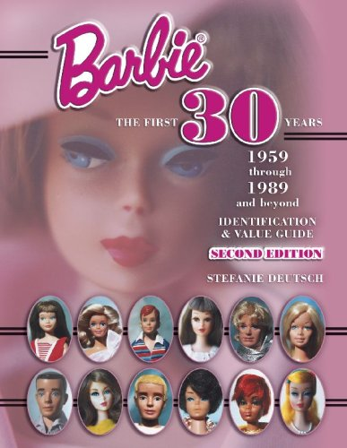 Barbie the First 30 Years, 1959 Through 1989 and Beyond: Identification & Value Guide