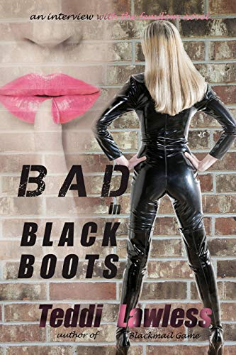 Bad in Black Boots: An Interview with the Femdom Novel