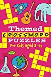 Themed Crossword Puzzles for Kids aged 8-12: Featuring fun facts and illustrations on every crossword spread!