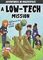 A Low-tech Mission (Adventures in Makerspace)