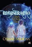 Regeneração: Uma Nova Era