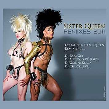 Sister Queen Remixes 2011