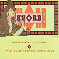 Orbsessions Volume Two by Orb (2007-08-10)
