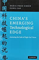 China's Emerging Technological Edge: Assessing the Role of High-End Talent