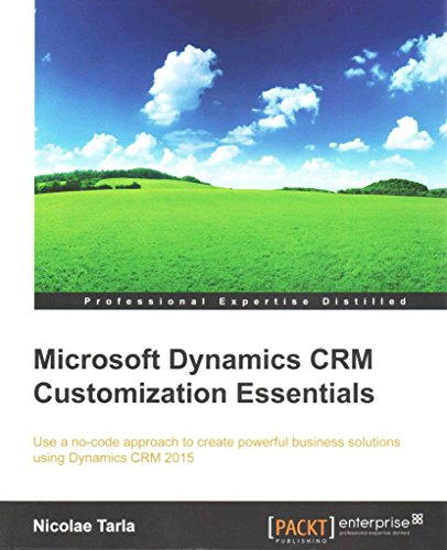 [(Microsoft Dynamics CRM Customization Essentials)] [By (author) Nicolae Tarla] published on (January, 2015)