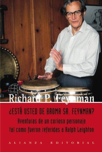Esta usted de broma, Sr. Feynman? / Surely You're Joking, Mr. Feynman!: Aventuras de un curioso personaje tal como le fueron referidas a Ralph ... of a Curious Character (Spanish Edition) by Richard Phillips Feynman (2011-06-30)