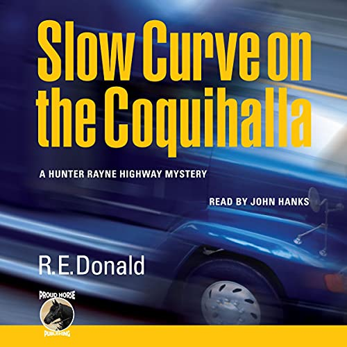 Slow Curve on the Coquihalla Audiobook By R. E. Donald cover art