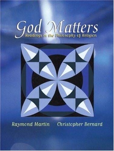 God Matters: Readings in the Philosophy of Religion