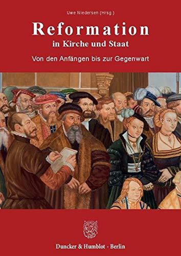 Reformation in Kirche und Staat.: Von den Anfängen bis zur Gegenwart.