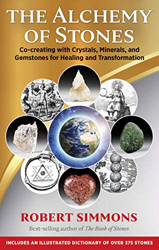Compare Textbook Prices for The Alchemy of Stones: Co-creating with Crystals, Minerals, and Gemstones for Healing and Transformation  ISBN 9781644113097 by Simmons, Robert