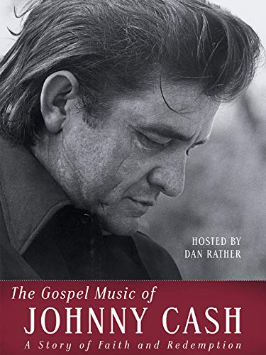 The Gospel Music of Johnny Cash - A Story of Faith and Redemption