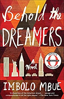 Behold the Dreamers: A Novel by [Imbolo Mbue]