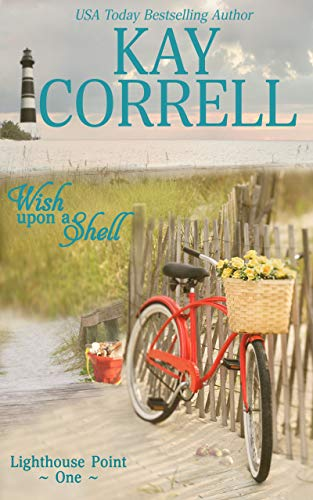 Wish Upon a Shell (Lighthouse Point Book 1) by [Kay Correll]