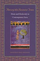 Among the Jasmine Trees: Music and Modernity in Contemporary Syria (Music / Culture)