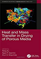 Heat and Mass Transfer in Drying of Porous Media (Advances in Drying Science and Technology)
