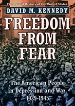 Freedom from Fear: The American People in Depression and War, 1929-1945 (Oxford History of the United States)