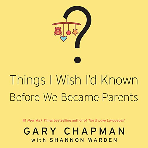 Things I Wish I'd Known Before We Became Parents audiobook cover art