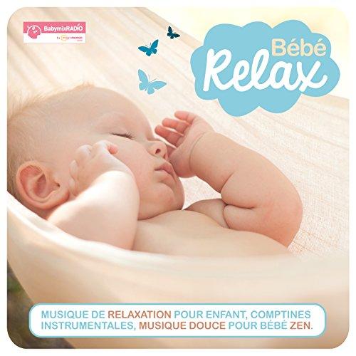 Bébé Relax (Musique de relaxation pour enfant, comptines instrumentales, musique douce pour bébé zen avec Babymixradio by Magicmaman)