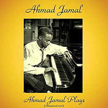 Ahmad Jamal Plays (Remastered 2016)
