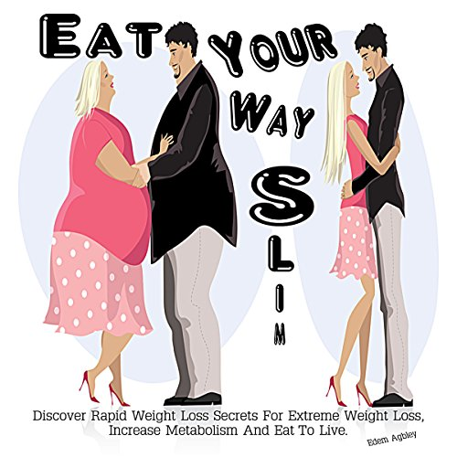 Eat Your Way Slim audiobook cover art