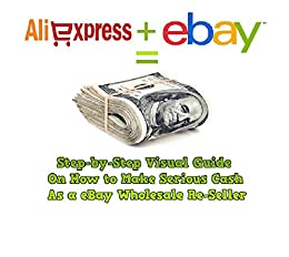 Amazon Com Aliexpress Wholesale To Ebay Re Selling Guide To Cash Ebook Derrick Kevin Kindle Store