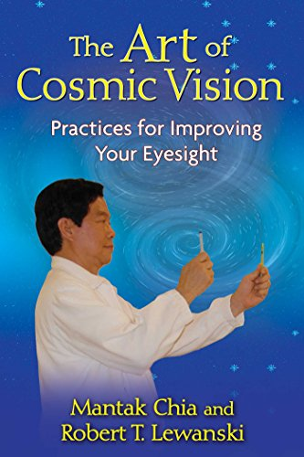The Art of Cosmic Vision: Practices for Improving Your Eyesight (English Edition)