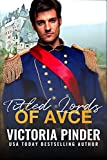 Titled Lords of Avce Complete Collection: Royal Billionaire Series (English Edition)