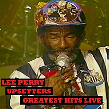Upsetters Greatest Hits Live