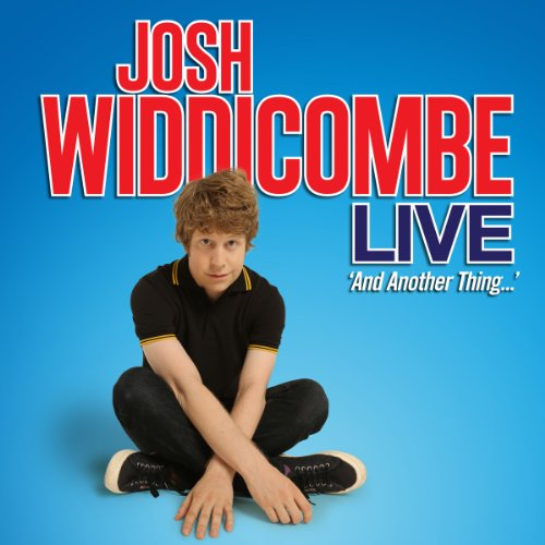 Josh Widdicombe Live - And Another Thing... cover art