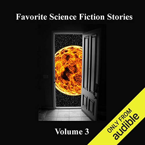 Favorite Science Fiction Stories     Volume 3              By:                                                                                                                                 Isaac Asimov,                                                                                        Arthur C. Clarke,                                                                                        Frank Herbert,                   and others                          Narrated by:                                                                                                                                 Emmett Casey,                                                                                        Ran Alan Ricard,                                                                                        Pat Bottino,                   and others                 Length: 15 hrs and 34 mins     110 ratings     Overall 3.8