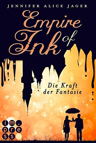 Empire of Ink 1: Die Kraft der Fantasie: Fantasy-Liebesroman für Leser*innen, die in die magische Welt der Bücher eintauchen wollen