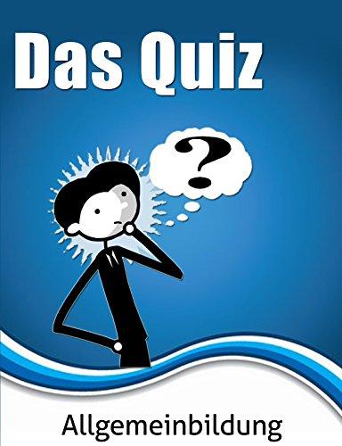 Allgemeinbildung: 101 Fragen zum Allgemeinwissen! Das Rätsel - Quiz für Zwischendurch - Band 2 ( Allgemeinbildung E-Book, Allgemeinwissen E-Book)