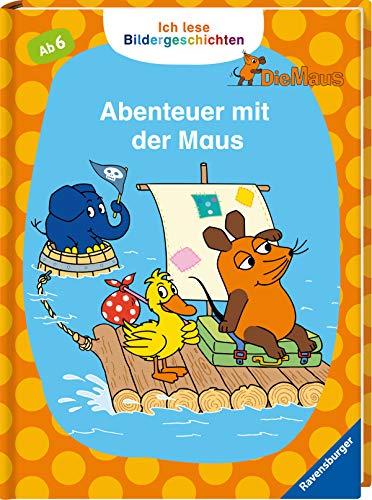 Ich lese Bildergeschichten Die Maus: Abenteuer mit der Maus: Für Leseanfänger