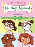 No Dogs Allowed (Ready, Set, Dogs! Book 1) (English Edition)