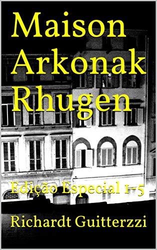 Maison Arkonak Rhugen: Edição Especial 1-5 (Portuguese Edition)