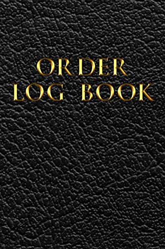 Order Log Book: Sales Order Log Keep Track of Your Customer, Purchase Order Forms, for Online Businesses and Retail Store