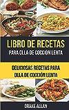 Libro de recetas para olla de cocción lenta: Deliciosas recetas para olla de cocción lenta