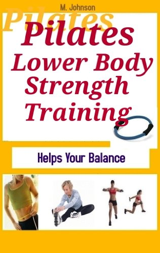 Pilates:Help Your Balance with Lower Body Stengthening Training (English Edition)