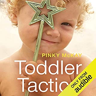 Toddler Tactics                   By:                                                                                                                                 Pinky McKay                               Narrated by:                                                                                                                                 Vanessa Coffey                      Length: 6 hrs and 29 mins     13 ratings     Overall 4.2