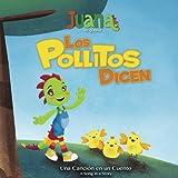 Los Pollitos Dicen - Little Chicks Say (Bilingual Spanish/English): Volume 1 (A song in a story - Una canción en un cuento)