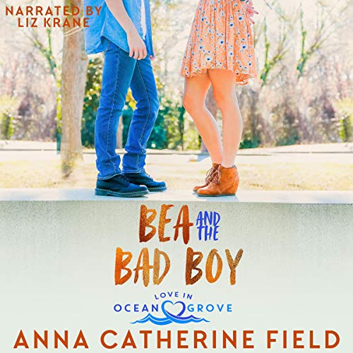 Bea and the Bad Boy (Young Adult Sweet Romance) Audiobook By Anna Catherine Field cover art