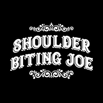 Shoulder Biting Joe